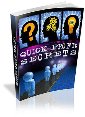 Product picture Quick Profit Secrets - make money online
