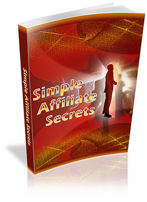 Product picture Simple Affiliate Secrets - how to make money on the internet